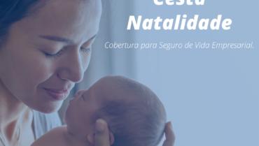 Cesta Natalidade: Cobertura para seguro de vida empresarial