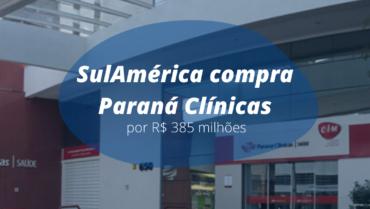 SulAmérica compra Paraná Clínicas por R$ 385 milhões